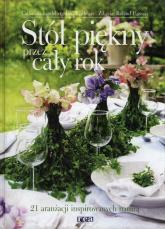 Piękny stół przez cały rok 21 aranżacji inspirowanych naturą - Catharina Lindeberg-Bernhardsson | mała okładka