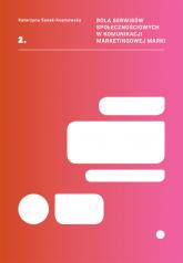 Rola serwisów społecznościowych w komunikacji marketingowej marki - Katarzyna Sanak-Kosmowska | mała okładka