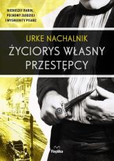 Życiorys własny przestępcy - Urke Nachalnik | mała okładka