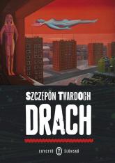 Drach Edycyjo ślonsko - Szczepan Twardoch   mała okładka