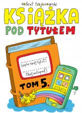 Książka pod tytułem Tom 5 - Robert Trojanowski | mała okładka