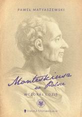 Monteskiusz w Polsce. Wczoraj i dziś - Paweł Matyaszewski | mała okładka