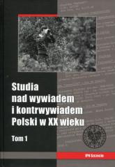 Studia nad wywiadem i konrtwywiadem Polski w XX wieku Tom 1 -    mała okładka