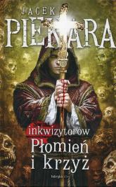 Płomień i krzyż Świat Inkwizytorów Tom 1 - Jacek Piekara | mała okładka