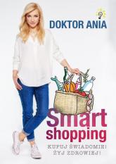 Smart shopping Kupuj świadomie Żyj zdrowiej - Anna Makowska | mała okładka