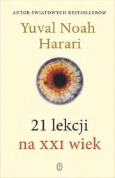 21 lekcji na XXI wiek - Harari Yuval Noah | mała okładka
