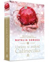 Uwierz w miłość, Calineczko - Natalia Sońska | mała okładka