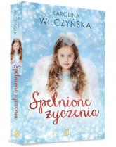 Spełnione życzenia - Karolina Wilczyńska | mała okładka