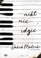 Nikt nie idzie - Jakub Małecki | mała okładka