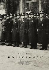 Policjanci Wizerunek Żydowskiej Służby Porządkowej w getcie warszawskim - Katarzyna Person | mała okładka