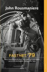 Fastnet '79 Najtragiczniejszy sztorm w historii współczesnego żeglarstwa - John Rousmaniere | mała okładka