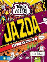 Tomek Łebski Tom 13 Jazda bez trzymanki - Liz Pichon | mała okładka