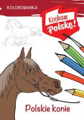 Kolorowanka Polskie konie - Krzysztof Kiełbasiński | mała okładka
