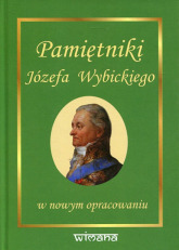 Pamiętniki Józefa Wybickiego w nowym opracowaniu - Wybicki Józef, Gołaszewski Zenon | mała okładka