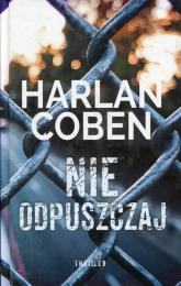 Nie odpuszczaj - Harlan Coben | mała okładka
