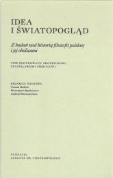 Idea i światopogląd Z badań nad historią filozofii polskiej i jej okolicami -  | mała okładka