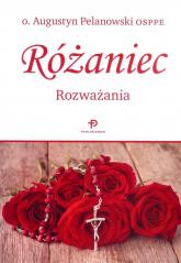 Różaniec Rozważania - Augustyn Pelanowski | mała okładka