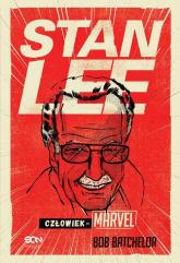 Stan Lee Człowiek-Marvel - Bob Batchelor | mała okładka