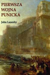 Pierwsza wojna Punicka. Historia militarna - Lazenby John F. | mała okładka