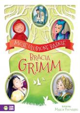 Moje ulubione baśnie Bracia Grimm - Grimm Jakub, Grimm Wilhelm | mała okładka