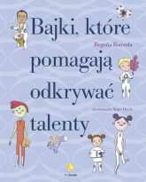 Bajki które pomagają odkrywać talenty - Begona Ibarrola | mała okładka