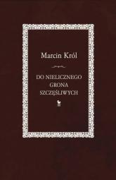 Do nielicznego grona szczęśliwych - Marcin Król | mała okładka