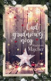 Cud grudniowej nocy - Magdalena Majcher | mała okładka