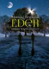 Eden Jabłko wszechrzeczy - Mariusz Brzezina | mała okładka