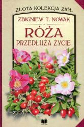Róża przedłuża życie - Nowak Zbigniew T. | mała okładka