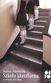 Szkoła klasztorna - Barbara Frischmuth | mała okładka