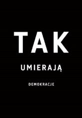 Tak umierają demokracje - Levistsky S., Ziblatt D. | mała okładka