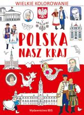 Wielkie kolorowanie Polska Nasz kraj -  | mała okładka
