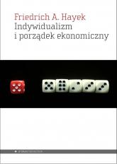 Indywidualizm i porządek ekonomiczny - Friedrich Hayek | mała okładka