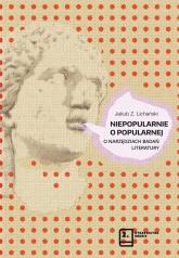 Niepopularnie o popularnej O narzędziach badań literatury - Lichański Jakub Z.   mała okładka