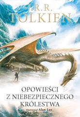 Opowieści z Niebezpiecznego Królestwa Wersja ilustrowana - J.R.R. Tolkien | mała okładka