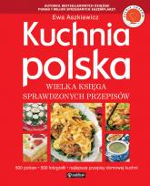 Kuchnia polska Wielka księga sprawdzonych przepisów - Ewa Aszkiewicz | mała okładka