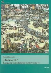 Todmarch Kampania wojsk katolickich 1620 roku - Witold Biernacki | mała okładka