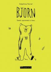 Bjorn Sześć opowieści z lasu - Delphine Perret   mała okładka