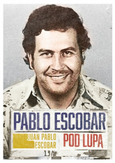 Pablo Escobar pod lupą - Escobar Juan Pablo   mała okładka