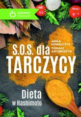 S.O.S. dla tarczycy Dieta w Hashimoto - Kowalczyk Anna, Antoniszyn Tomasz | mała okładka
