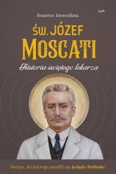 Św. Józef Moscati Historia świętego lekarza - Beatrice Immediata | mała okładka
