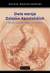 Dwie wersje Dziejów Apostolskich Teksty standardowy i zachodni - Michał Wojciechowski | mała okładka