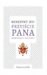 Przyjście Pana Rozważania papieskie - XVI Benedykt | mała okładka