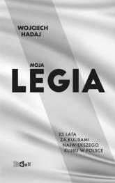 Moja Legia - Wojciech Hadaj | mała okładka