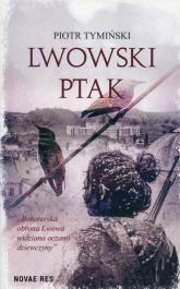 Lwowski ptak - Piotr Tymiński   mała okładka