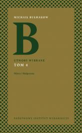 Utwory wybrane Tom 3 Ucieczka. Utwory teatralne - Michaił Bułhakow | mała okładka
