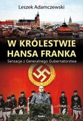 W królestwie Hansa Franka Sensacje z Generalnego Gubernatorstwa - Leszek Adamczewski | mała okładka