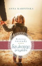 Szukając przystani - Anna Karpińska | mała okładka