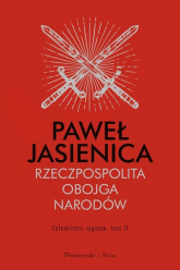 Rzeczpospolita Obojga Narodów Calamitatis regnum Tom 2 - Paweł Jasienica | mała okładka