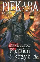 Świat Inkwizytorów Płomień i krzyż Tom 2 - Jacek Piekara | mała okładka